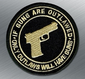If Guns Are Outlawed Patch - Tactical Outfitters