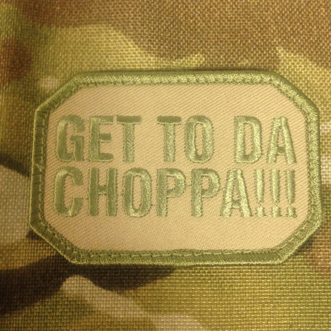 GET TO THE CHOPPA - MOJO TACTICAL MORALE PATCH - Tactical Outfitters