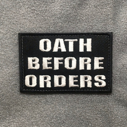 OATH BEFORE ORDERS MORALE PATCH - Tactical Outfitters