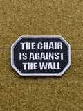 The Chair Is Against The Wall - Mojo Tactical Morale Patch - Tactical Outfitters