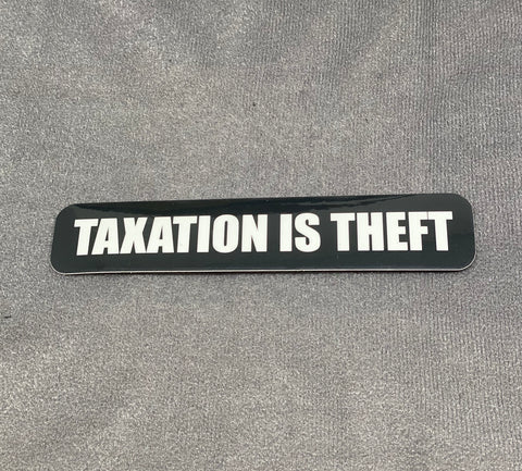 TAXATION IS THEFT STICKER - Tactical Outfitters