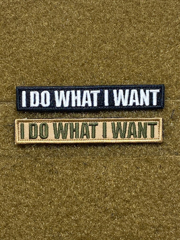 """I DO WHAT I WANT"" MORALE PATCH - Tactical Outfitters"