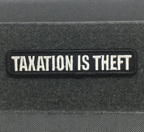 TAXATION IS THEFT MORALE PATCH - Tactical Outfitters