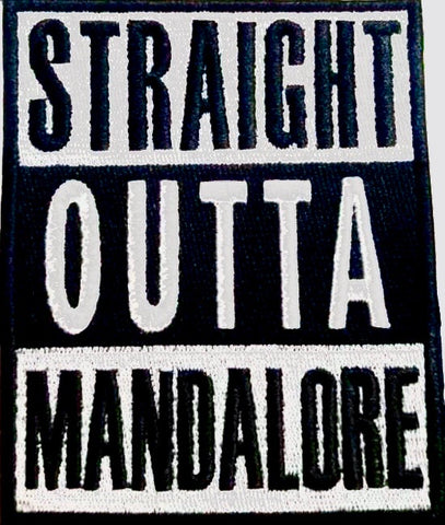 Straight Outta Mandalore Morale Patch - Tactical Outfitters