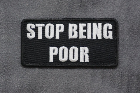 STOP BEING POOR MORALE PATCH - Tactical Outfitters