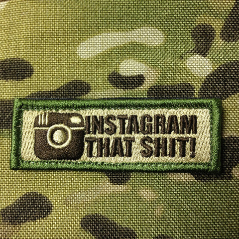 INSTAGRAM THAT SHIT MORALE PATCH - Tactical Outfitters