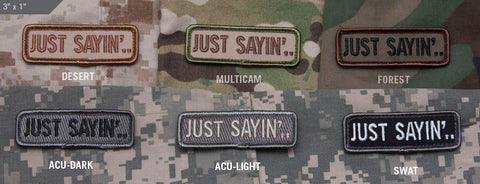 JUST SAYIN' MORALE PATCH - Tactical Outfitters