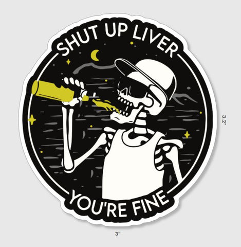 Shut Up Liver Sticker
