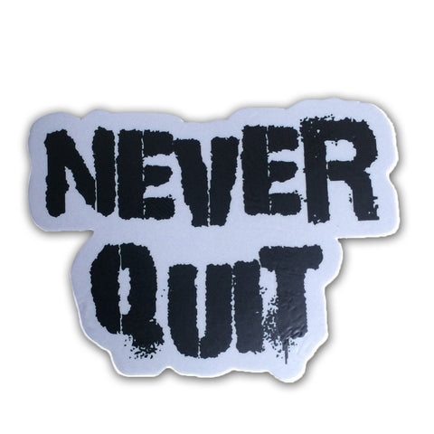 NEVER QUIT STICKER - Tactical Outfitters