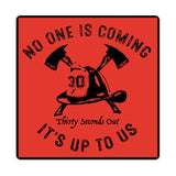 NO ONE IS COMING: HAMMER, MEDIC, FIREFIGHTER STICKERS - Tactical Outfitters