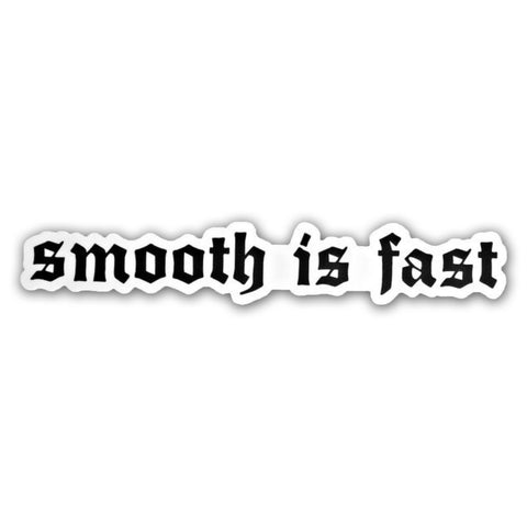 SMOOTH IS FAST STICKER - Tactical Outfitters