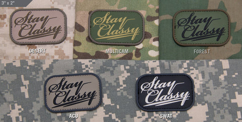 STAY CLASSY PVC MORALE PATCH - Tactical Outfitters