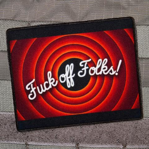 FUCK OFF FOLKS MORALE PATCH - Tactical Outfitters