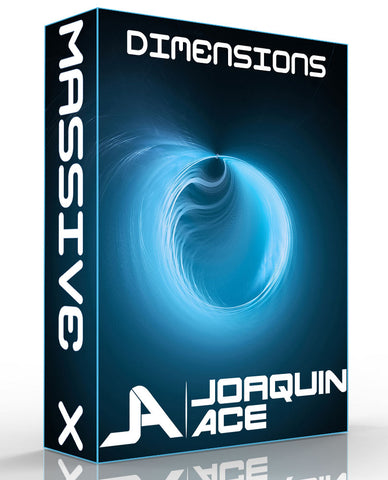 Dimensions by Joaquin Ace - Massive X Preset Bank