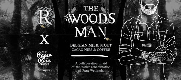 The Paper Rain Project X Renaissance ~ The Woodsman Beer
