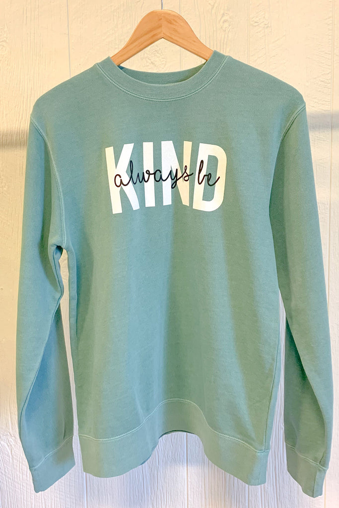 Always Be Kind Sweatshirt