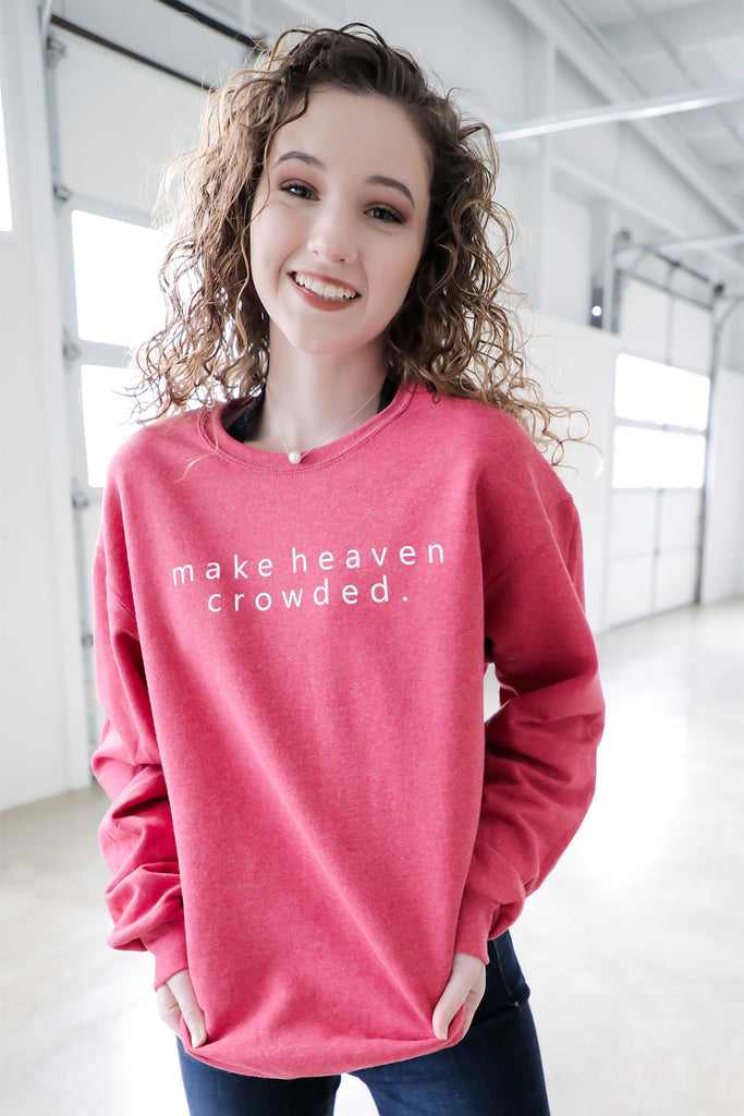 Make Heaven crowded TCO Life Sweatshirt
