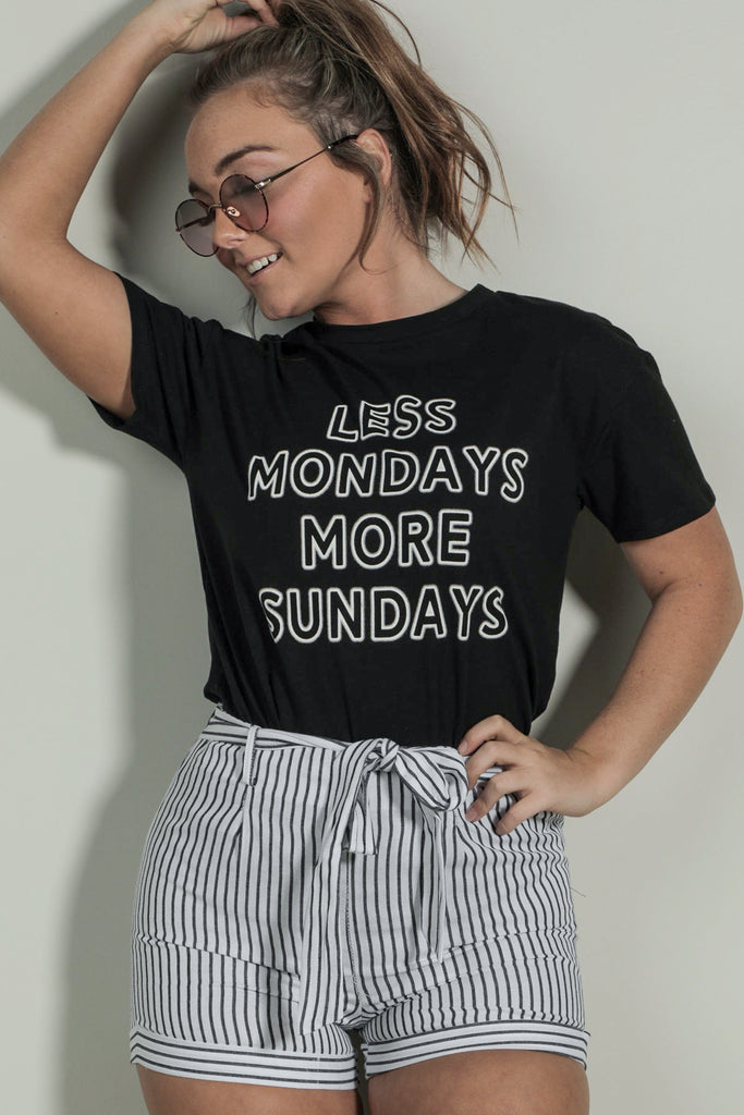 Less Monday More Sundays - Graphic Tee