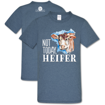 Not Today Heifer tee