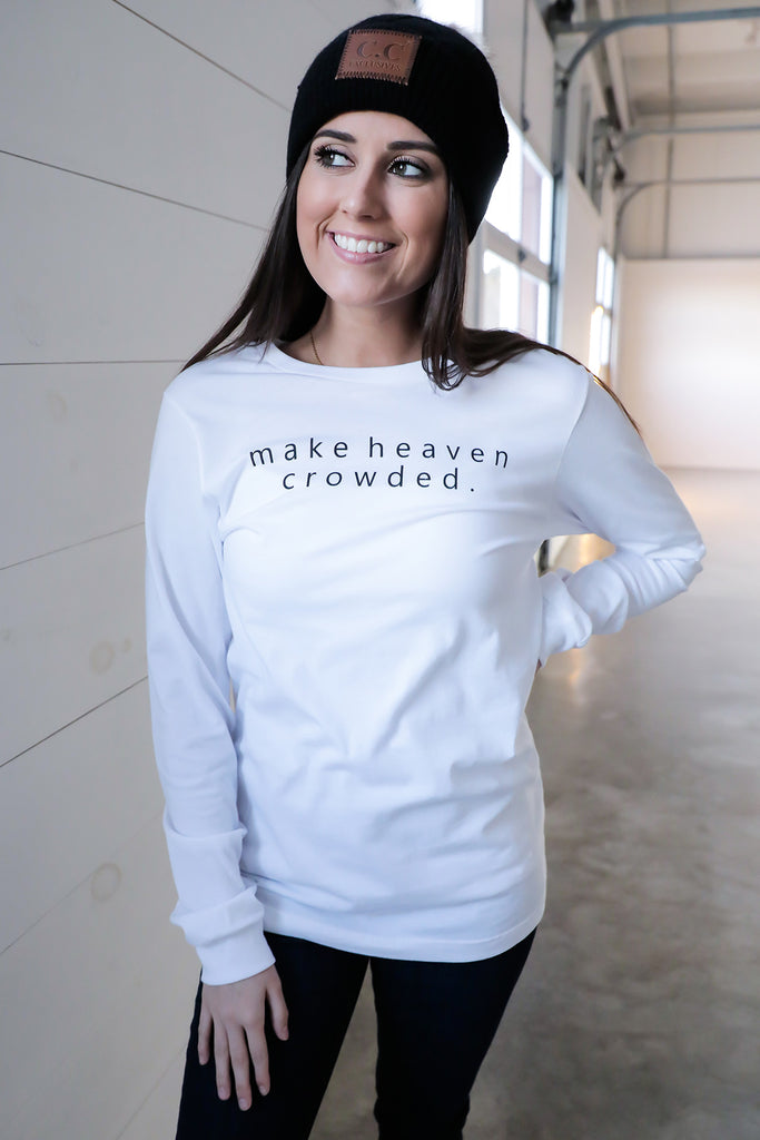 Make Heaven Crowded Long Sleeve T-Shirt- Ty Alexander's