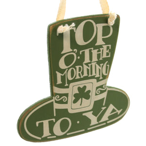 Saint Patricks Top Of The Morning To Ya Plaque Sign / Plaque