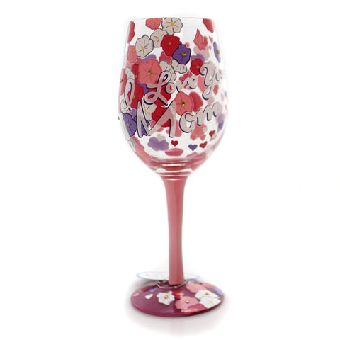Tabletop I LOVE YOU MOM- LOVE MY WINE Glass Lolita Wine Glass Flowers 4057886 35631