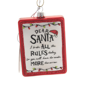 Holiday Ornaments DEAR SANTA I BROKE ALL THE RULE Glass Izzy & Oliver 6004663