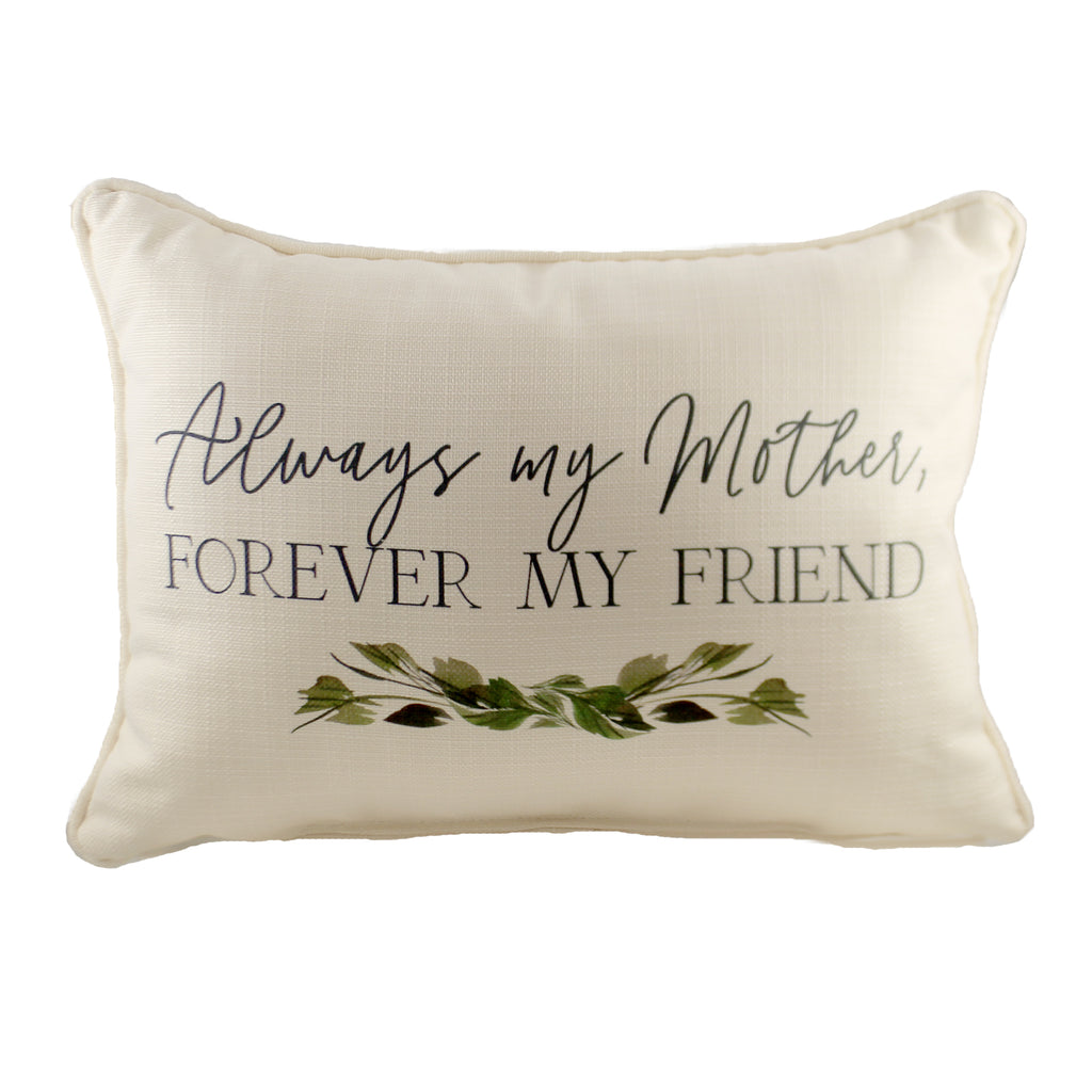 Always My Mother Txt0623 Home Decor Decorative Pillows - SBKGIFTS.COM - SBK Gifts Christmas Shop Cincinnati - Story Book Kids