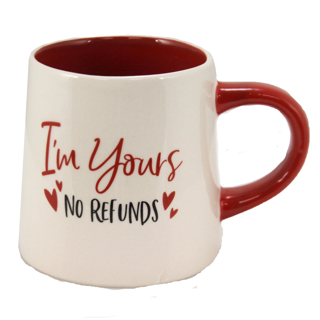I'm Yours No Refund Mug 2063155 Tabletop Coffee Cups And Mugs - SBKGIFTS.COM - SBK Gifts Christmas Shop Cincinnati - Story Book Kids