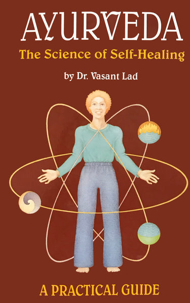 Ayurveda: The Science of Self-Healing by Dr. Vasant Lad