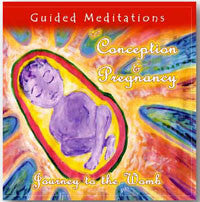 Guided Meditations for Conception and Pregnancy - Journey to the Womb