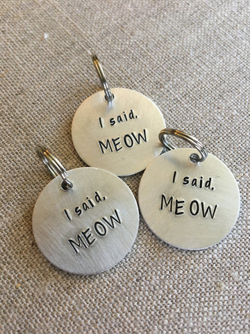 I Said Meow Cat Tag