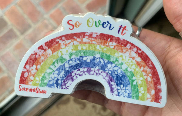 So Over It Rainbow Sticker