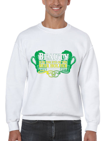 Beauty is in the eye of the Beer holder men sweatshirt - ALLNTRENDSHOP