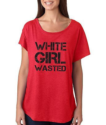 White Girl Wasted Women's Triblend Dolman - ALLNTRENDSHOP - 2