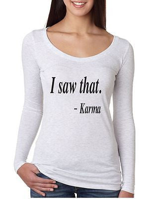 I Saw That Karma Women's Long Sleeve - ALLNTRENDSHOP