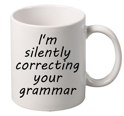 I'm Silently Correcting Your Grammar Mug - ALLNTRENDSHOP