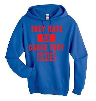 They Hate Us Cause They A**s Unisex Hoodie - ALLNTRENDSHOP - 3