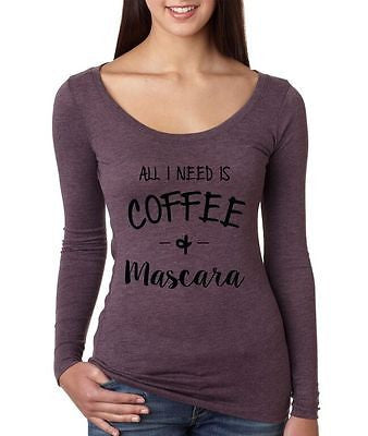 All I Need Is Coffee And Mascara Women Long Sleeve Shirt - ALLNTRENDSHOP