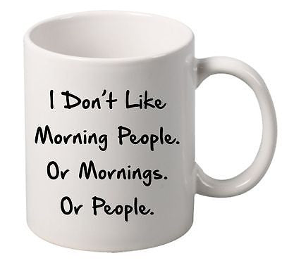 I Don't Like Morning People Or Morning Or People Mug - ALLNTRENDSHOP