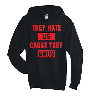 They Hate Us Cause They A**s Unisex Hoodie - ALLNTRENDSHOP - 1
