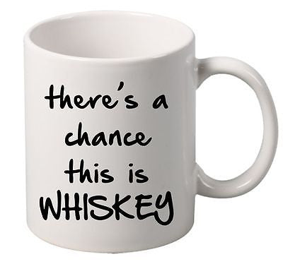 There's A Chance this is Whiskey Mug - ALLNTRENDSHOP