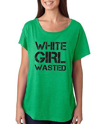 White Girl Wasted Women's Triblend Dolman - ALLNTRENDSHOP - 1