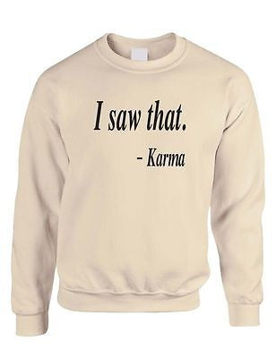 I Saw That Karma Unisex Crewneck Sweatshirt - ALLNTRENDSHOP