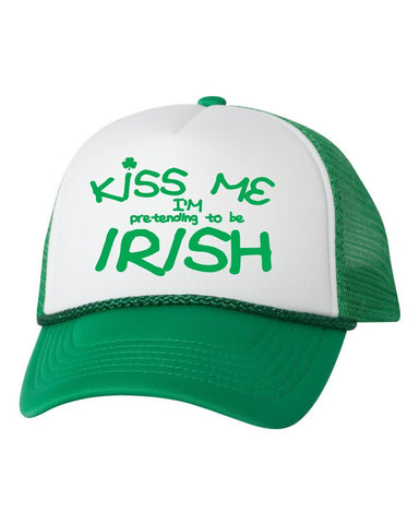 Kiss me I'm pretending to be irish trucker hat - ALLNTRENDSHOP