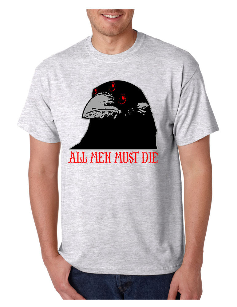 Three-eyed Crow All men must die men t-shirt - ALLNTRENDSHOP - 1