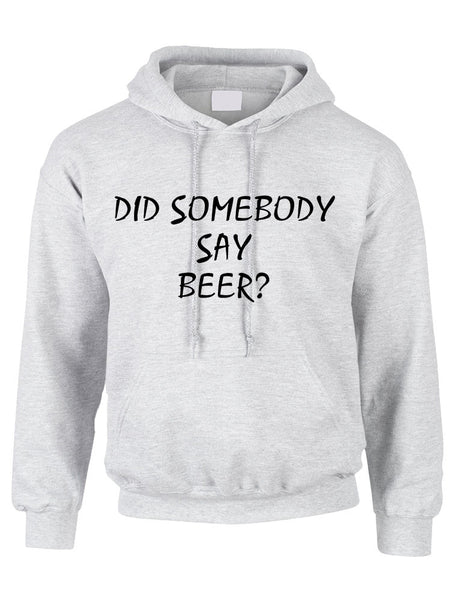 Adult Hoodie Did Somebody Say Beer Cool Rave Party Top - ALLNTRENDSHOP - 3
