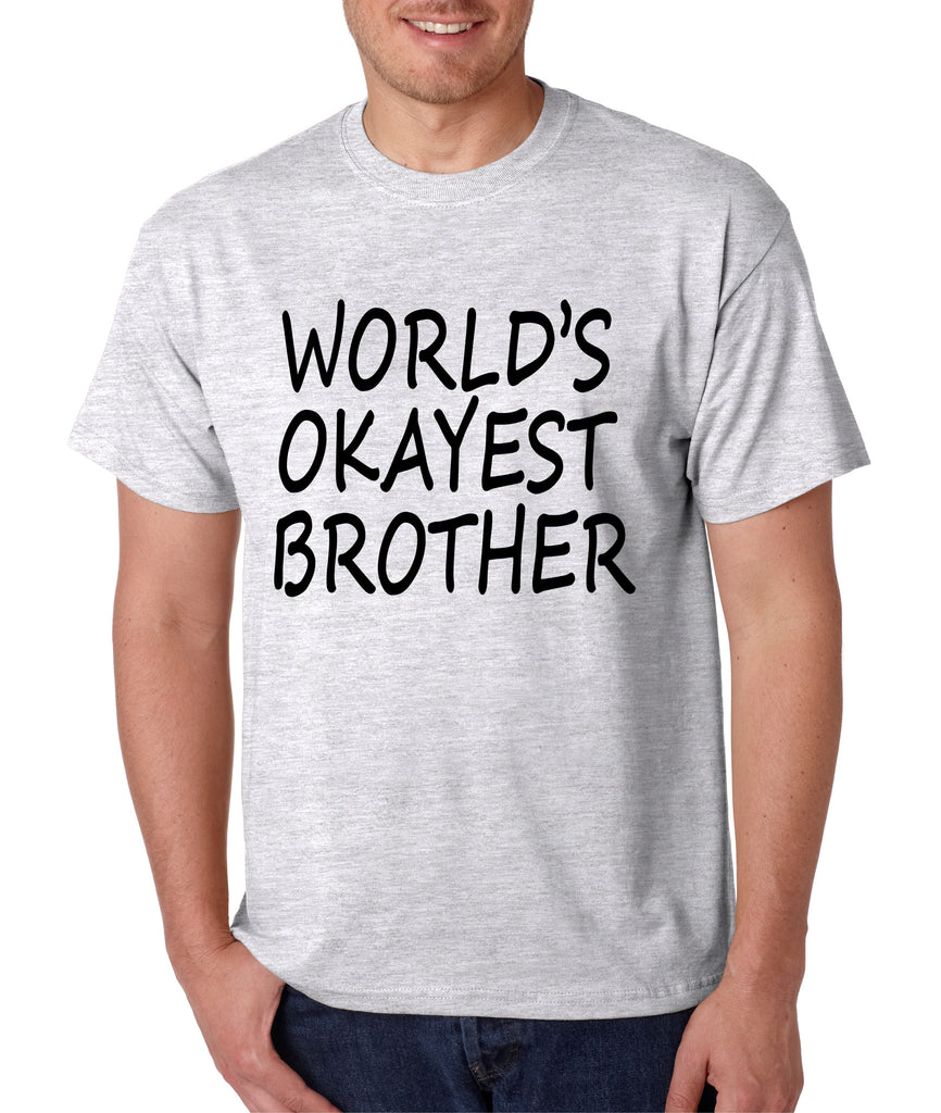 World's OKayest brother men t shirt - ALLNTRENDSHOP - 1