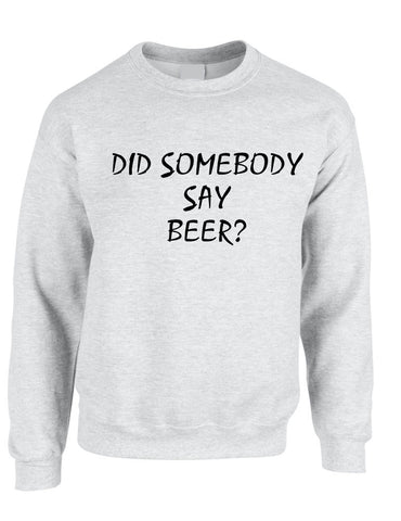 Adult Crewneck Did Somebody Say Beer Rave Party Top - ALLNTRENDSHOP - 1