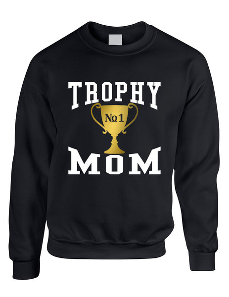 Adult Sweatshirt Trophy Mom Gift Love Mother's Day Sweatshirt - ALLNTRENDSHOP - 2